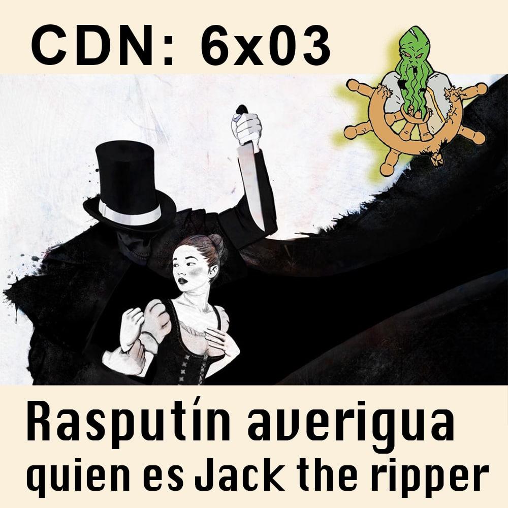 CDN: 6×03 Rasputin averigua quién es Jack The ripper
