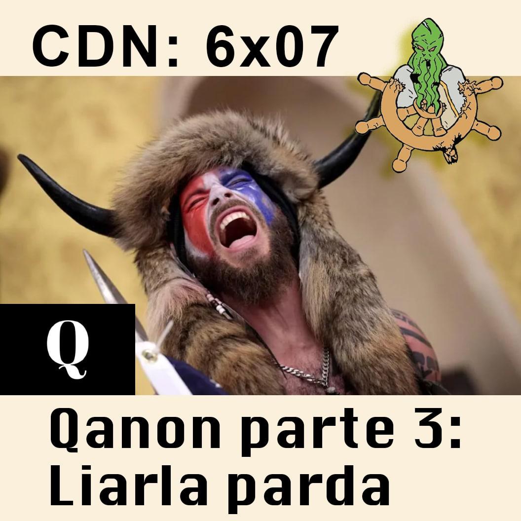 CdN 6×07 – Qanon parte 3: Liarla parda