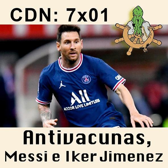 CdN 7×01 – Antivacunas, Messi e Iker Jimenez